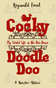Book Cover: Cocky Doodle Doo: My Sordid Life in the Hen House