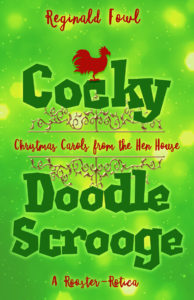 Book Cover: Cocky Doodle Scrooge: Christmas Carols from the Hen House